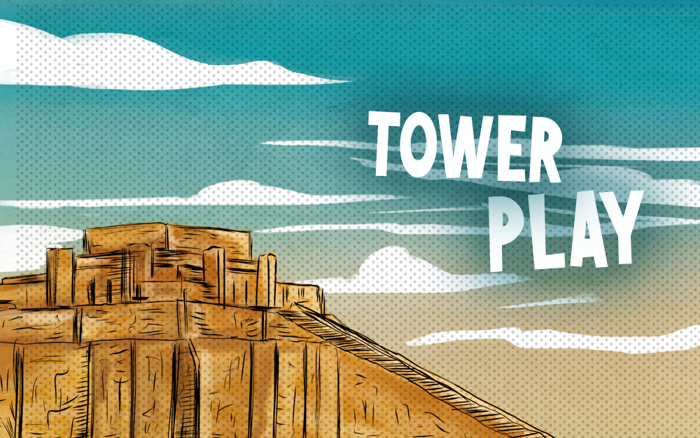 Tower Play - Study Guide